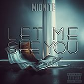 Let Me See You by Midnite