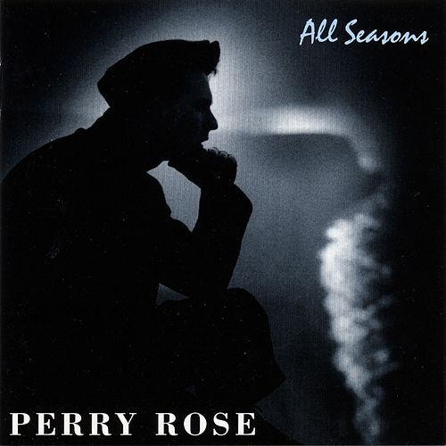 All Seasons by Perry Rose