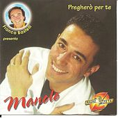 Pregherò per te by Manolo