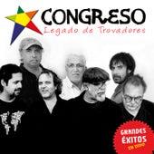 Legado de Trovadores Grandes Éxitos (En Vivo) by Congreso