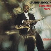 Timeless Aura by James Moody