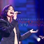Enamorada de Tu Presencia by Claudia González