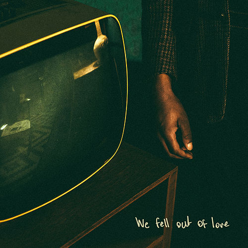 We Fell out of Love by Jalen N'Gonda