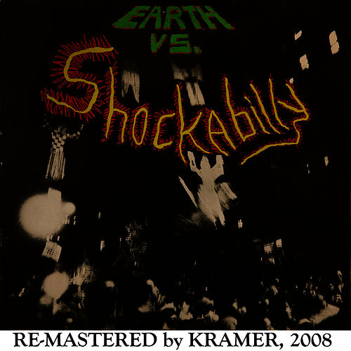Earth Vs. Shockabilly (2008 Re-Masters) by Shockabilly
