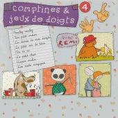 Comptines et jeux de doigts, vol. 4 de Remi