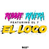 El Loco by Robbie Rivera