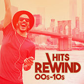 Hits Rewind 00s-10s von Various Artists