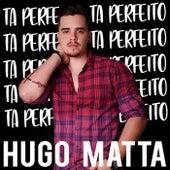 Tá Perfeito de Hugo Matta