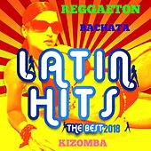 Latin Hits 2018: Reggaeton, Bachata, Kizomba by Various Artists
