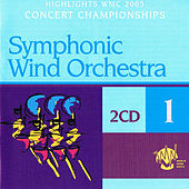 Highlights Wmc 2005 - Symphonic Wind Orchestra, Vol. 1 van Various Artists