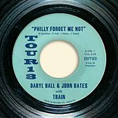 Philly Forget Me Not (with Train) de Daryl Hall & John Oates