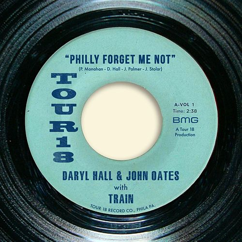 Philly Forget Me Not (with Train) by Hall & Oates
