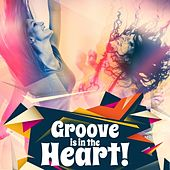 Groove Is in the Heart! de Various Artists