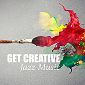 Get Creative: Jazz Music by Various Artists