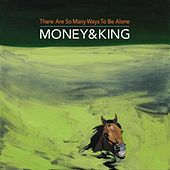 There Are so Many Ways to Be Alone de Money (Hip-Hop)