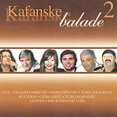 Kafanske Balade Vol.2 von Various Artists