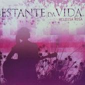 Estante da Vida by Heloisa Rosa