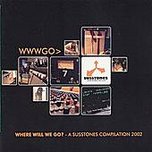 Where Will We Go? - A Susstones Compilation 2002 by Astronaut Wife