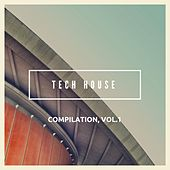 Tech House Compilation, Vol. 1 by Various Artists