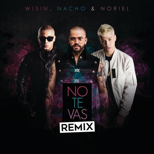No Te Vas (Remix) de Nacho, Wisin & Noriel