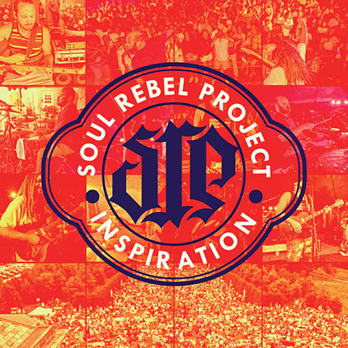 Inspiration by Soul Rebel Project