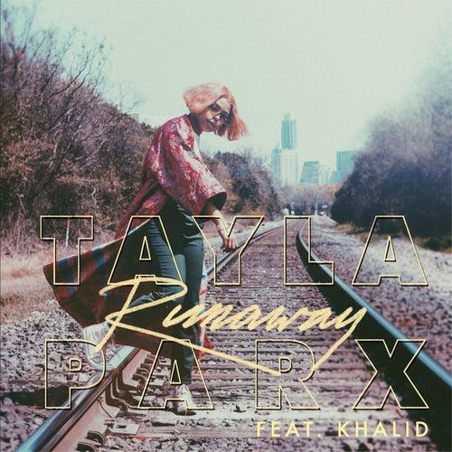 Runaway (feat. Khalid) by Tayla Parx