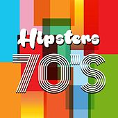 Hipsters 70's by Various Artists