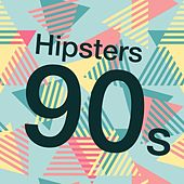 Hipsters 90s de Various Artists
