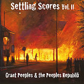 Settling Scores Vol. II by Grant Peeples and the Peeples Republik