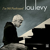 I'm Old Fashioned de Lou Levy