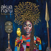 The Miner's Canary by Akua Naru
