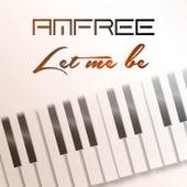 Let Me Be von Amfree