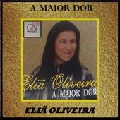 A Maior Dor by Eliã Oliveira