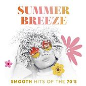Summer Breeze: Smooth Hits of the 70's de Various Artists