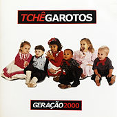 Geração 2000 de Tchê Garotos