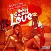 Make Sweet Love by Ivory Wade