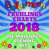Ballermann Frühlingscharts 2018 - Die Mallorca Opening Hits von Various Artists