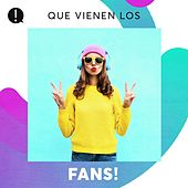 Que vienen los Fans! by Various Artists
