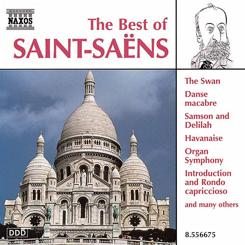 The Best of Saint-Saens by Camille Saint-Saëns