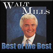 Best of the Best by Walt Mills