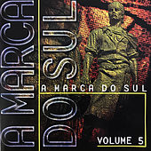 A Marca do Sul, Vol. 5 von Various Artists