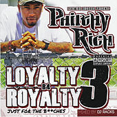 Loyalty B4 Royalty 3: Just for the Bitches de Philthy Rich