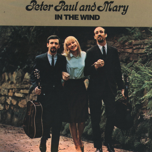 In The Wind by Peter, Paul and Mary