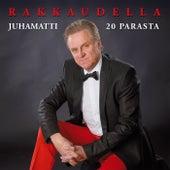 20 Parasta - Rakkaudella by Juhamatti