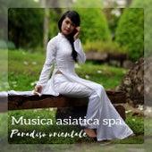 Musica asiatica spa (Paradiso orientale, Sentiti profondamente rilassato, Massaggio rilassante) de Musica rilassante maestro