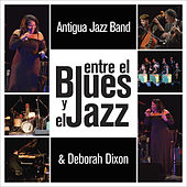 Entre el Blues y el Jazz by Antigua Jazz Band