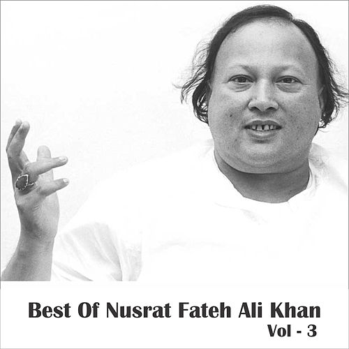 Best of Nusrat Fateh Ali Khan, Vol. 3 by Nusrat Fateh Ali Khan