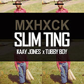 Slim Ting by Mxhxck