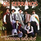Os Serranos Interpretam Sucessos Gaúchos de Os Serranos