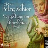 Vergeltung im Münzhaus (Ungekürzt) von Petra Schier